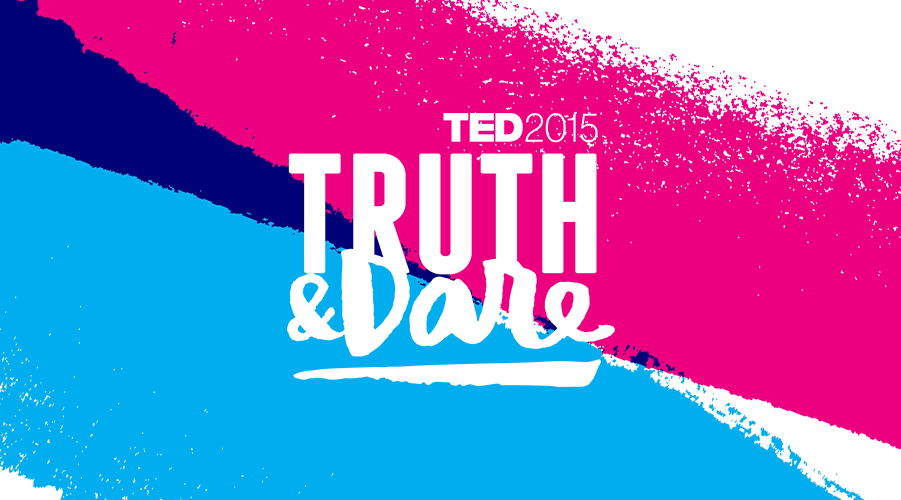 TED2015 Truth and Dare